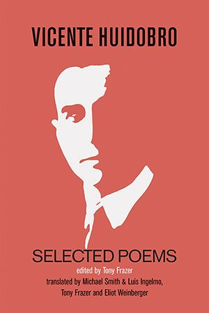 Selected Poems by Vicente Huidobro