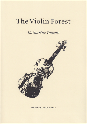 The Violin Forest by Katherine Towers