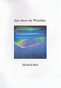 Just Above the Waterline by Elizabeth Hare