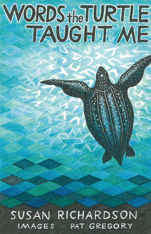 Words the Turtle Taught Me by Susan Richardson