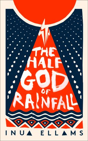 The Half-God of Rainfall by Inua Ellams <br><b>PBS Summer Wildcard 2019</b>