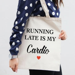 Running Late Is My Cardio Canvas Tote Bag