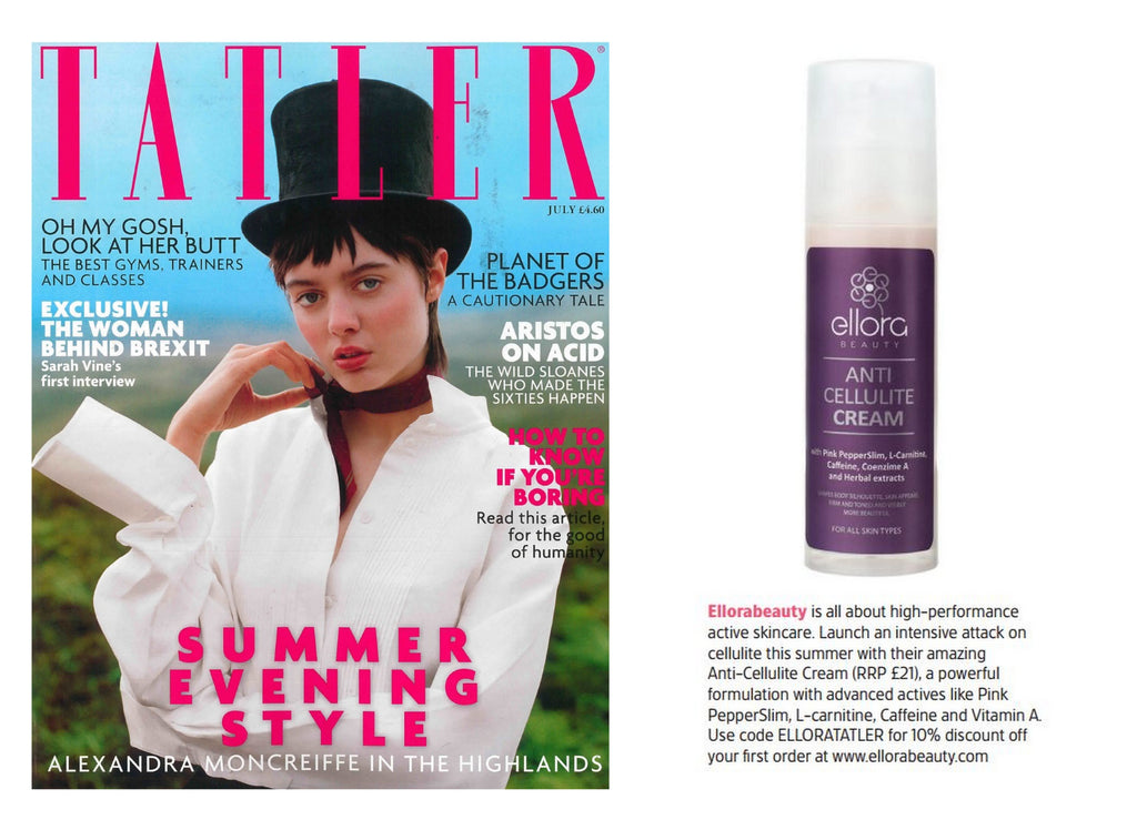 Ellorabeauty Anti Cellulite Cream featured in Tatler Magazine July 2017
