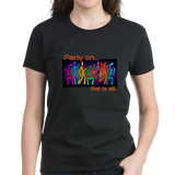 Party On Women's Crew-Neck T-Shirt
