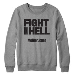 Fight Like Hell (Black Print) Crewneck