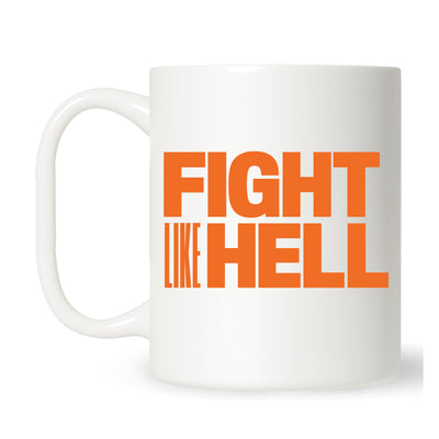 Fight Like Hell Mug (Orange Print)