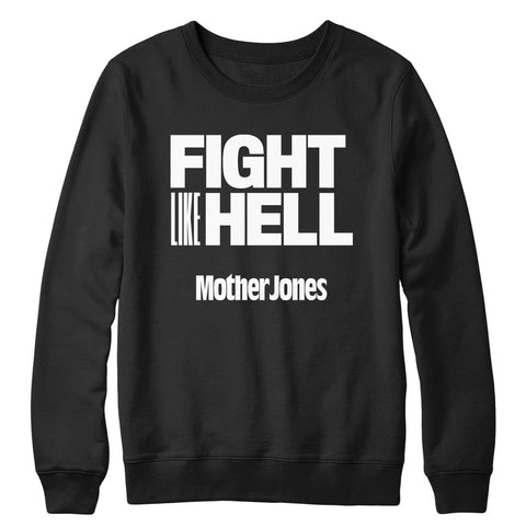 Fight like Hell (White Print) Crewneck