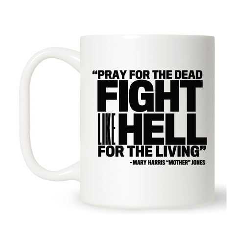 Pray for the Dead (Black Print) Mug