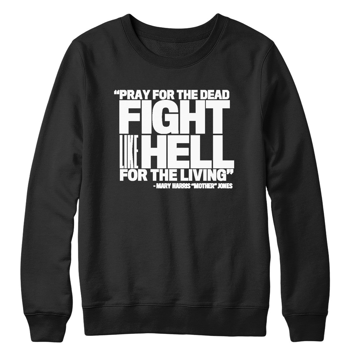 Pray for the Dead (White Print) Crewneck