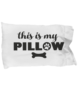 This is my pillow - Limited Edition Pillowcase