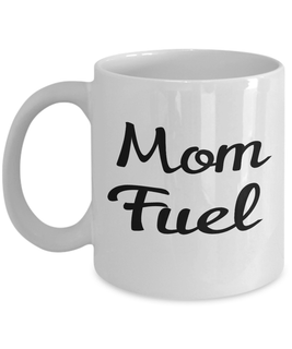 Mom Fuel Coffee Mug