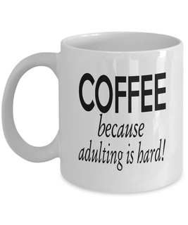 Adulting is hard - Limited Edition Mug