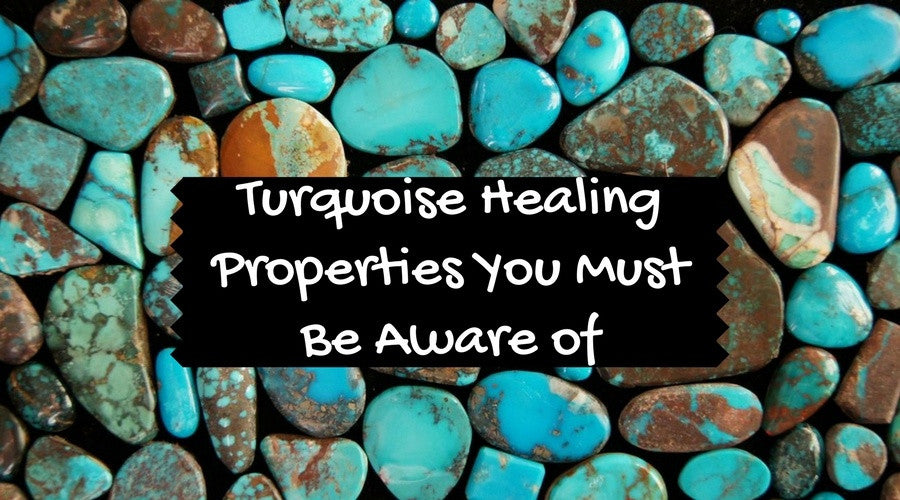 Turquoise Healing Properties You Must Be Aware of