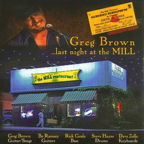 Greg Brown ...Last Night at the Mill