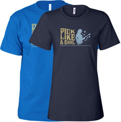 Pick Like A Girl T-Shirt [Men's & Ladies]