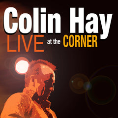 Colin Hay - Live at the Corner - DVD from Compass Records