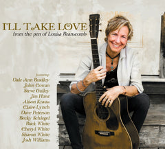 I'll Take Love (from the Pen of Louisa Branscomb) from Compass Records