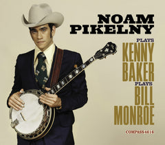 Noam Pikelny Plays Kenny Baker Plays Bill Monroe from Compass Records