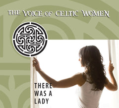 There Was a Lady: The Voice of Celtic Women from Compass Records