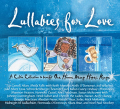 Lullabies for Love: A Celtic Collection to Benefit One Home Many Hopes