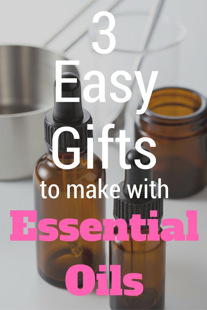 3 Easy Gifts You Can Make With Essential Oils