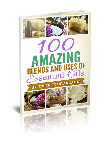 100 Amazing Blends and Uses of Essential Oils
