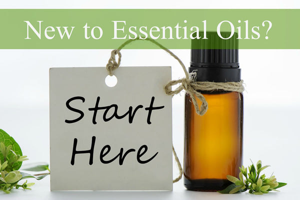 New to Essential Oils? Start Here