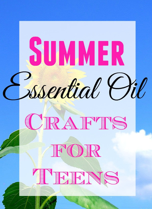 Summer Essential Oil Crafts for Teens