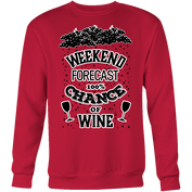 Weekend Forecast Wine Crewneck Sweatshirt for Wine Lovers - My Passion Street