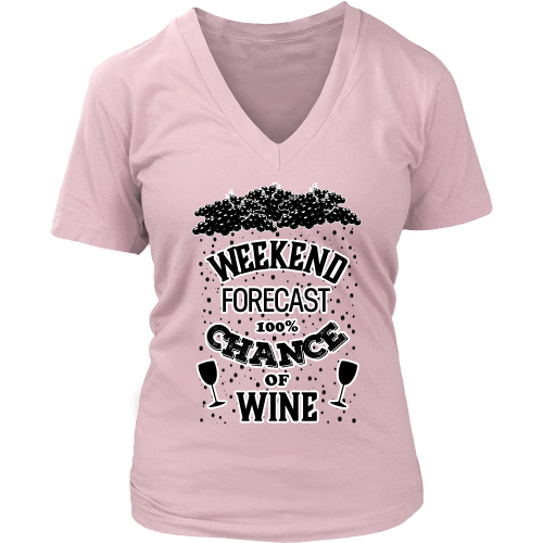 Weekend Forecast Wine Womens V-Neck T-Shirt for Wine Lovers- 50% OFF d0f25d959