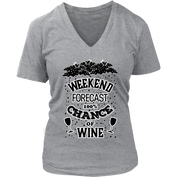 Weekend Forecast Wine Womens V-Neck T-Shirt for Wine Lovers- 50% OFF