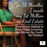 🚨How to Get Started in Real Estate. No Money, No Credit, No Problem