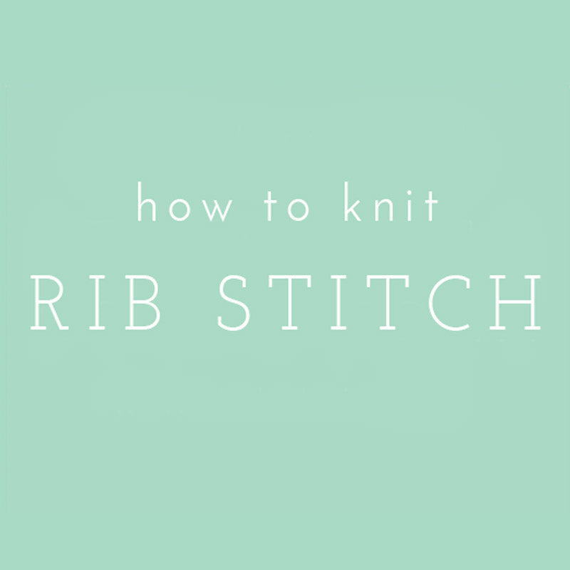 Video Tutorial: How to Knit Rib Stitch