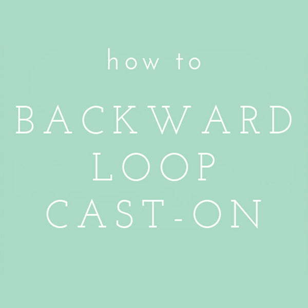 Video Tutorial: Backward Loop Cast-On