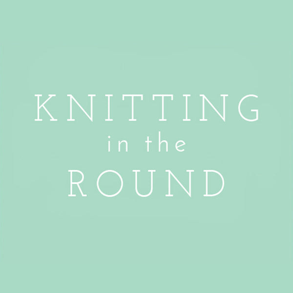 Video Tutorial: Knitting in the Round