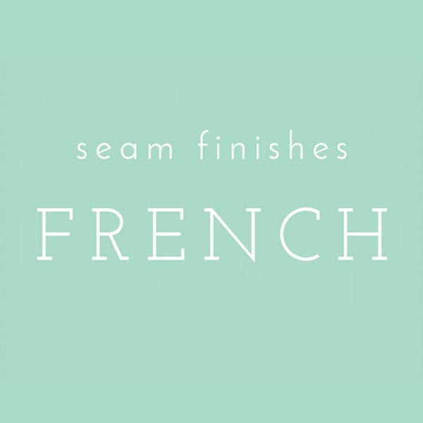 Seam Finishes: French Seams