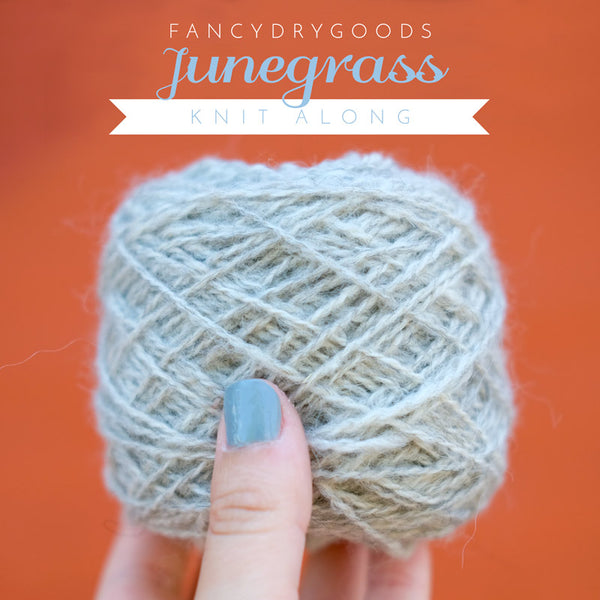 A FancyDrygoods Junegrass Knit Along! with Prizes and Discounts!