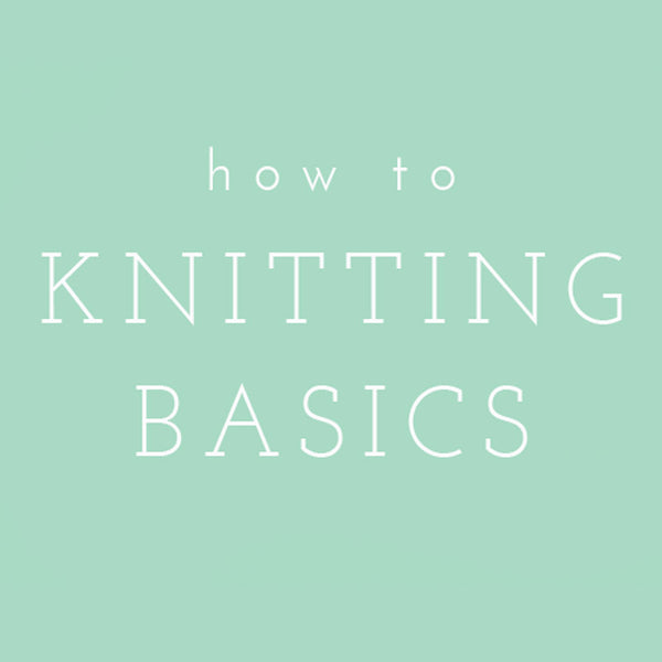 Video Tutorial: Knitting Basics