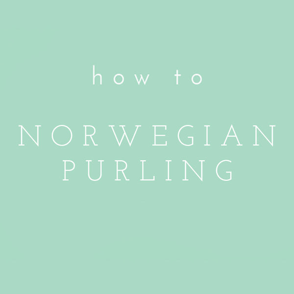 Video Tutorial: Norwegian Purling