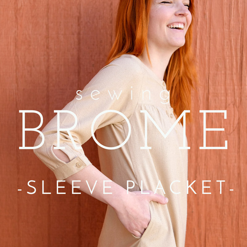 Sewing Brome- Sleeve Placket Video Tutorial