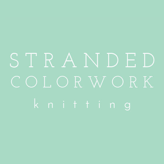 Video Tutorial: Stranded Colorwork Knitting
