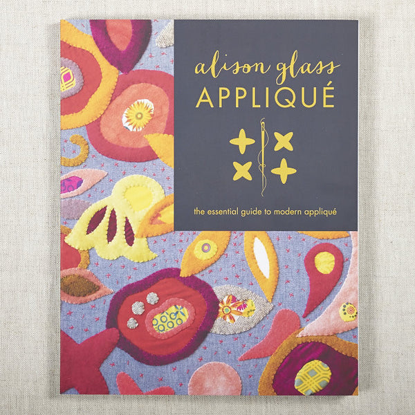 Appliqué - The Essential Guide to Modern Appliqué