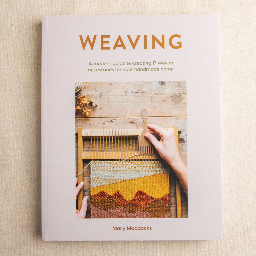Weaving: A Modern Guide to Creating 17 Unique Woven Wonders for You and Your Home