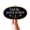 """Find the Witch Within"" Cross Stitch Kit"