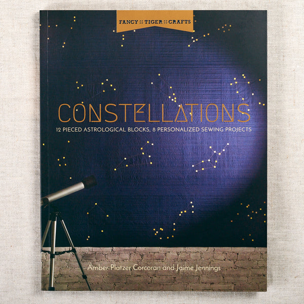 Constellations: 12 Pieced Astrological Blocks, 8 Personalized Sewing Projects