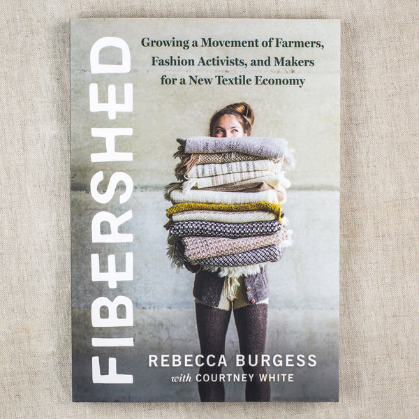 Fibershed: Growing a Movement of Farmers, Fashion Activists, and Makers for a New Textile Economy