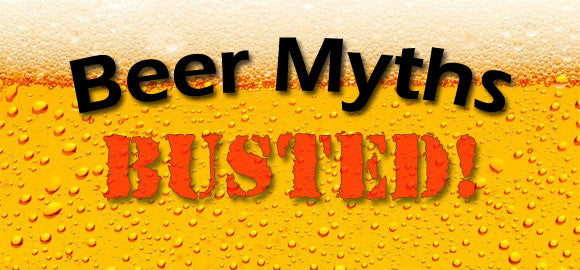 4 Common Myths about Beer BUSTED