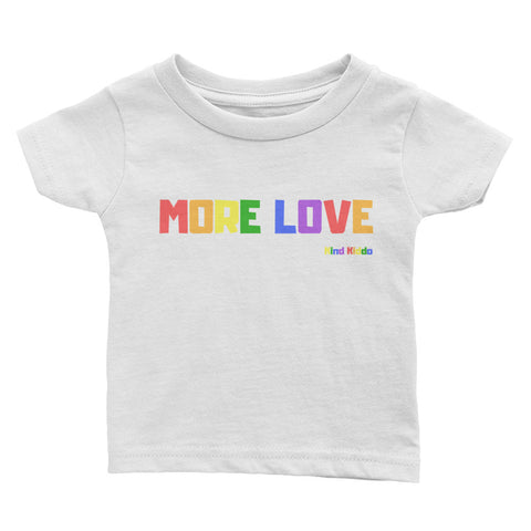 MORE LOVE Infant Tee