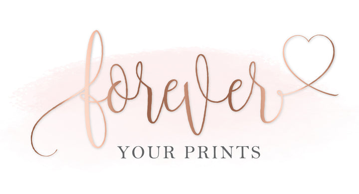 Forever Your Prints