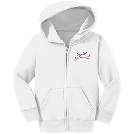 Created for success !!Toddler Full Zip Hoodie